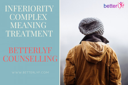 Inferiority Complex | Meaning | Treatment | Betterlyf Counselling Infographic
