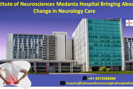 Institute of Neurosciences Medanta Hospital Bringing About Change in Neurology Care Infographic