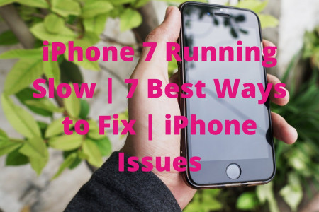 iPhone 7 Running Slow   7 Best Ways to Fix   iPhone Issues Infographic