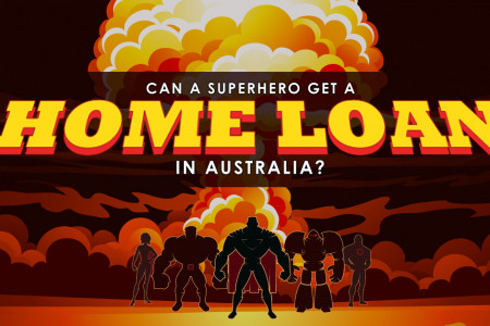 Is A Superhero Eligible For A Home Loan In Australia? Infographic