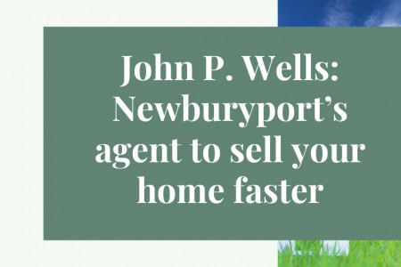 John P. Wells: Newburyport's agent to sell your home faster Infographic