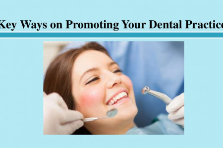 Key Ways on Promoting Your Dental Practice Infographic
