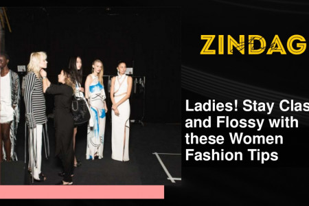 Ladies! Stay Classy and Flossy with these Women Fashion Tips Infographic