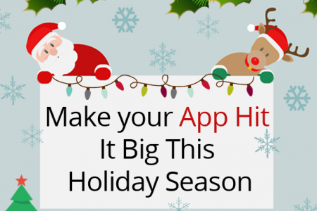 Make your App Hit It Big This Holiday Season  Infographic
