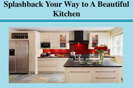 Make Your Kitchen Beautiful Thru Glass Splashbacks Infographic