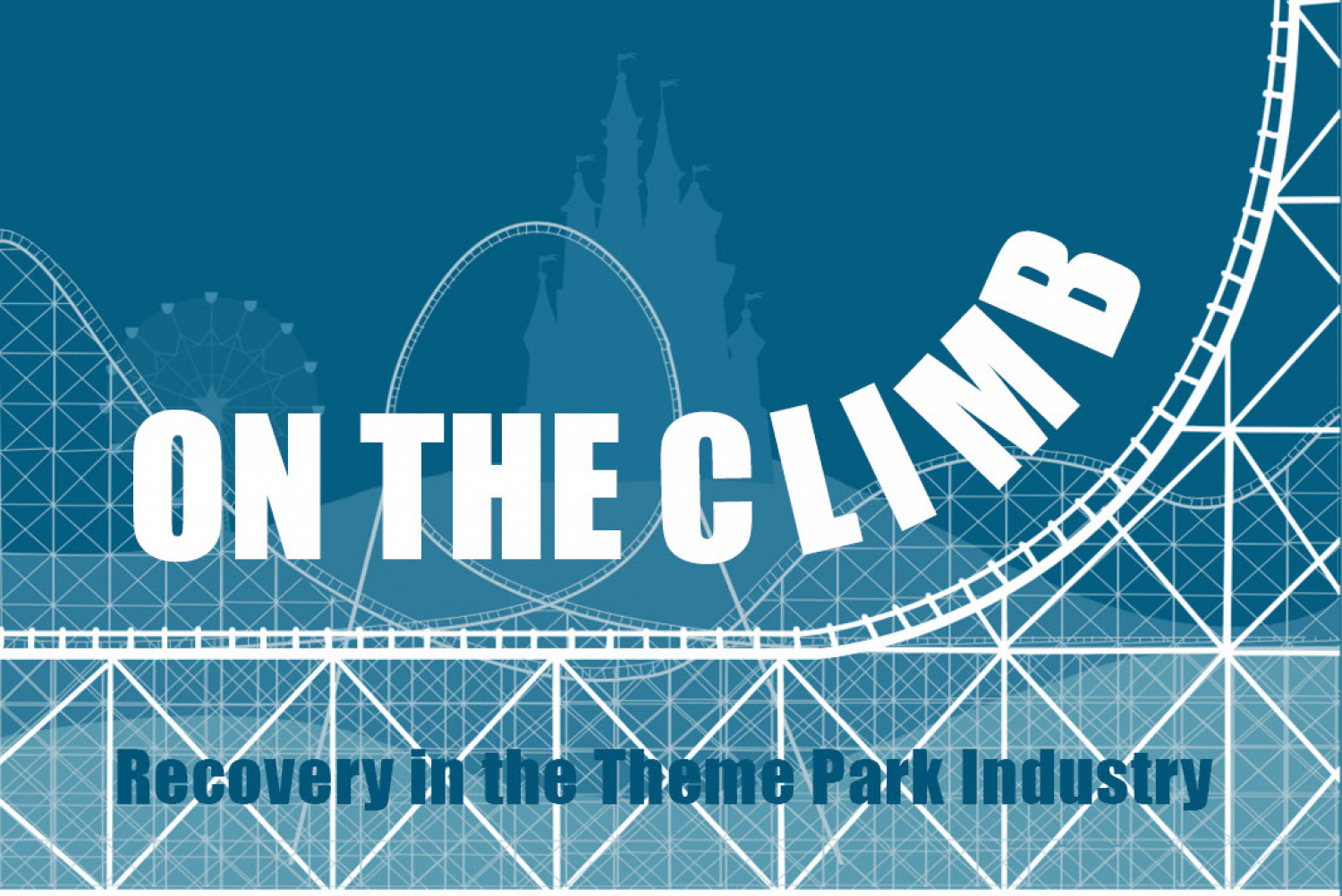 On the Climb: Recovery in the Theme Park Industry Infographic