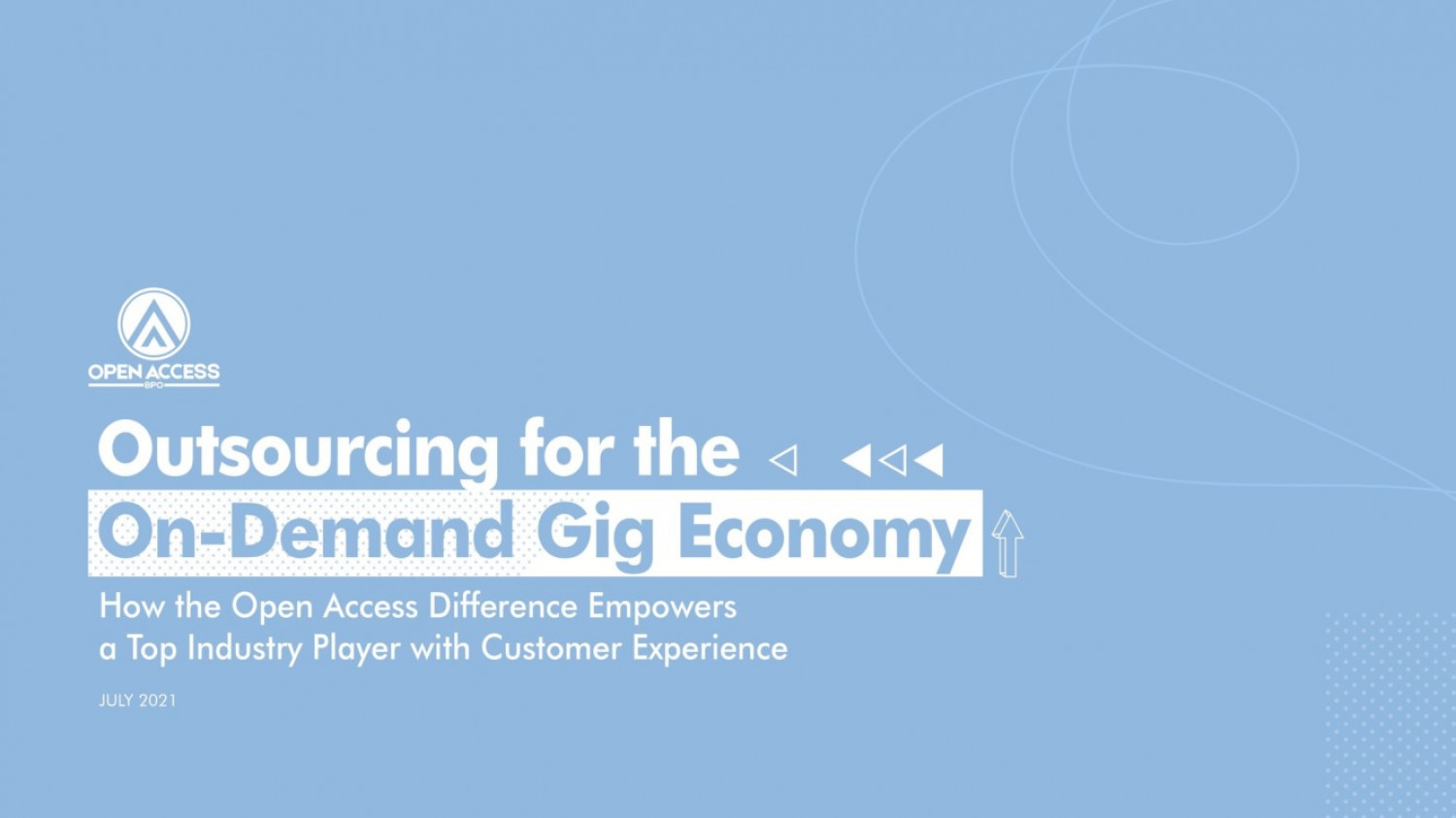 Outsourcing for the On-Demand Gig Economy: How the Open Access Difference Empowers a Top Industry Leader with Customer Experience Infographic