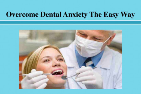 Overcome Dental Anxiety The Easy Way Infographic