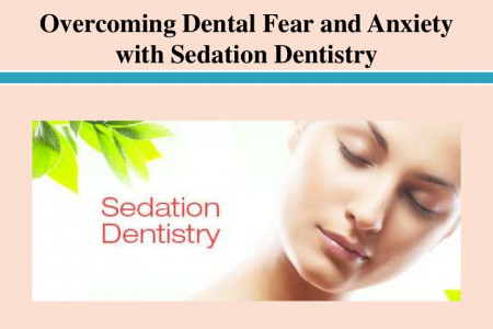 Overcoming Dental Fear and Anxiety with Sedation Dentistry Infographic