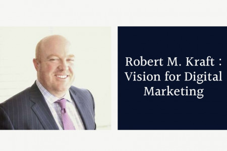 Robert M. Kraft - Running Digital Campaigns to Grow the Business Infographic