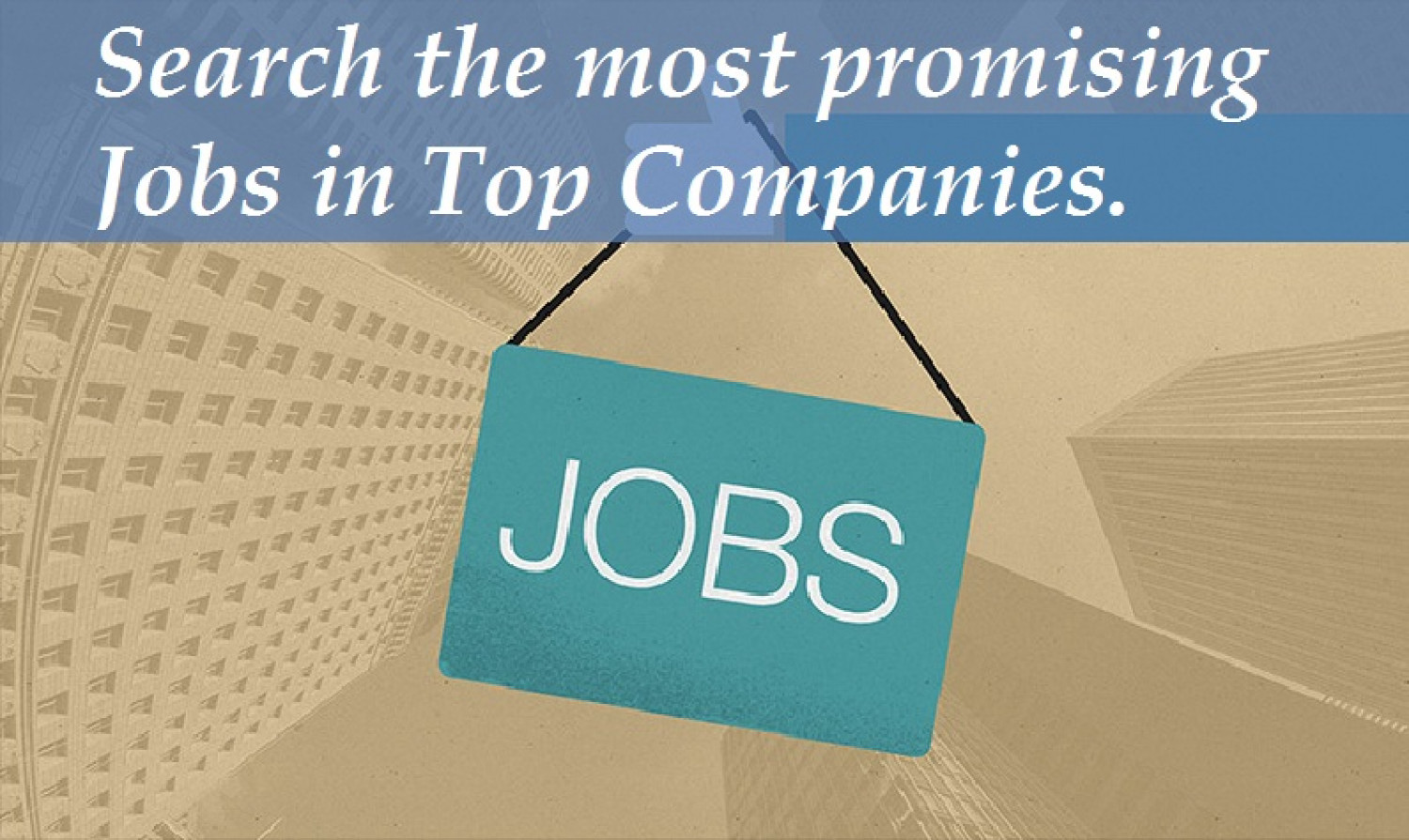 Search the most promising Jobs in Top Companies. Infographic