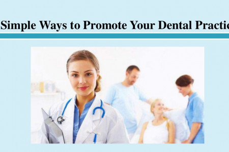 Simple Ways to Promote Your Dental Practice Infographic