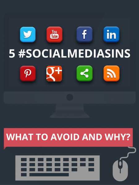 Social Media Sins : What To Avoid? Infographic