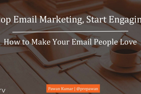 Stop Email Marketing, Start Engaging: How to Make Your Email People Love Infographic