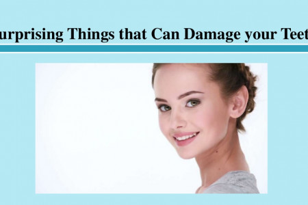 Surprising Things that Can Damage your Teeth  Infographic