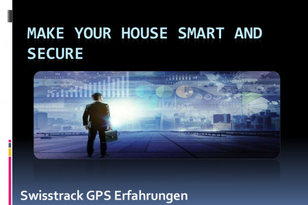 Swisstrack GPS Erfahrungen -Make Your House Smart And Secure Infographic