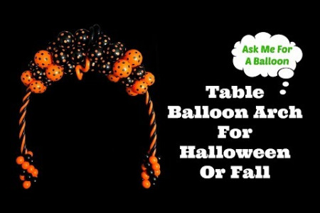 Table Balloon Arch Halloween or Fall Decoration - Balloons Online Infographic