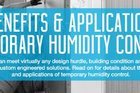 THE BENEFITS & APPLICATIONS OF TEMPORARY HUMIDITY CONTROL  Infographic