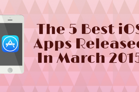 The best 5 iOS apps released in March 2015 Infographic