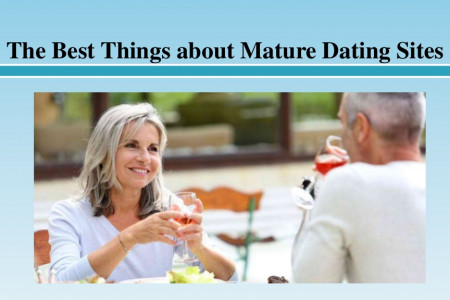 The Best Things about Mature Dating Sites Infographic