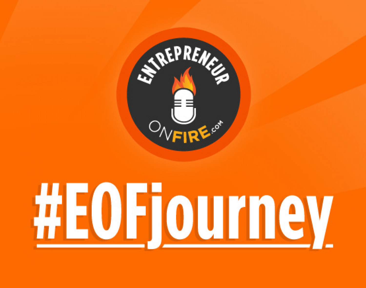 The EntrepreneurOnFire Journey Infographic