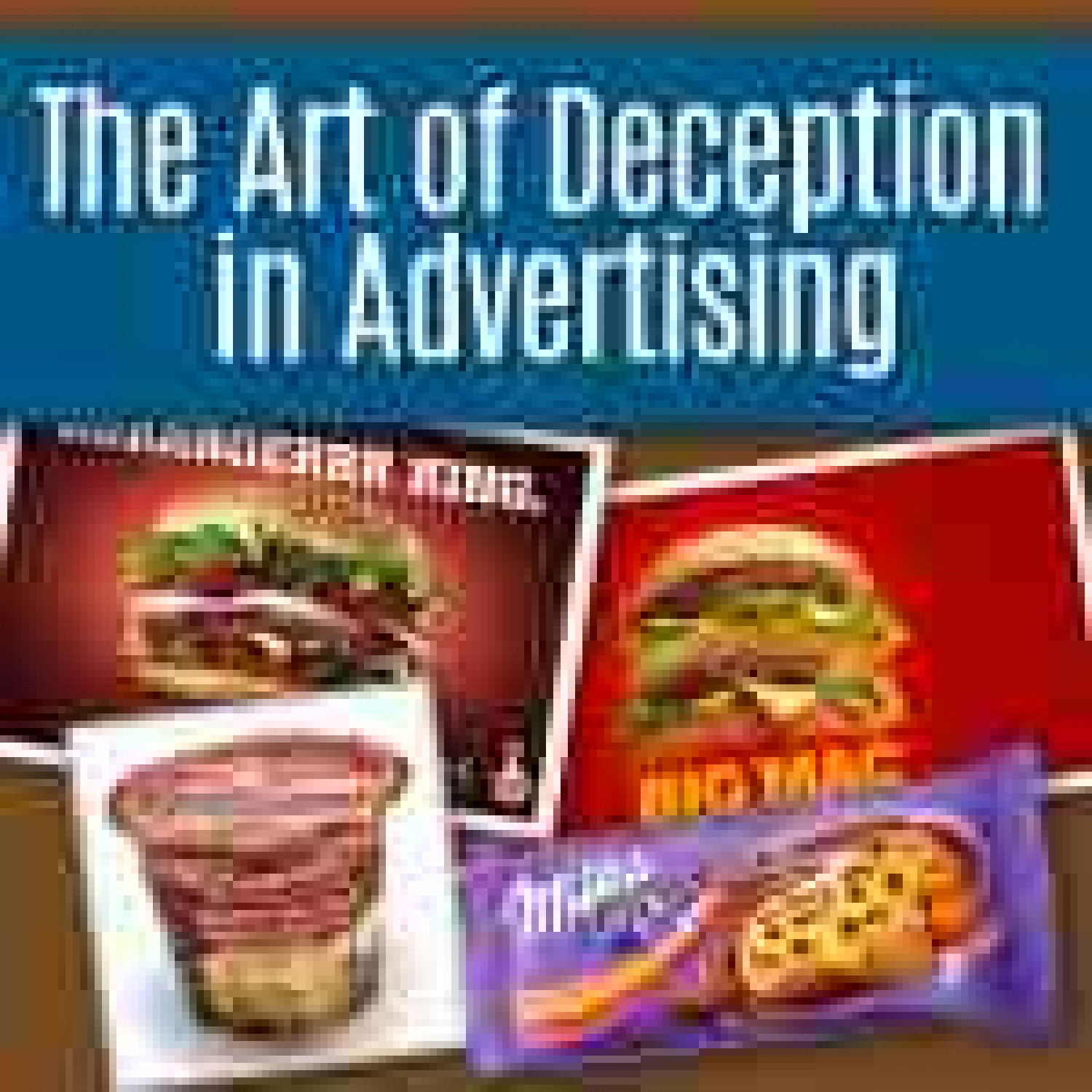 The Art of Deception in Advertising Infographic