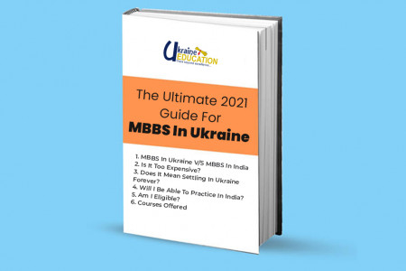 The Ultimate 2021 Guide For MBBS In Ukraine Infographic