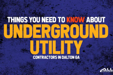Things You Need to Know about Underground Utility Contractors Dalton GA Infographic