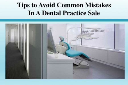 Tips to Avoid Common Mistakes in a Dental Practice Sale Infographic
