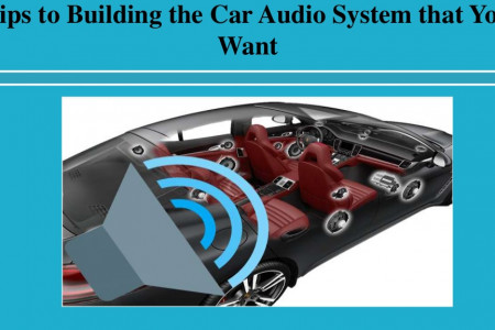 Tips to Building the Car Audio System that You Want Infographic