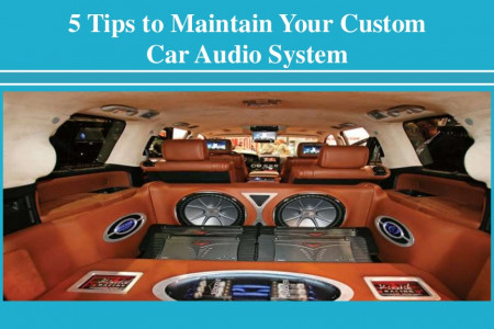 Tips to Maintain Your Custom Car Audio System Infographic