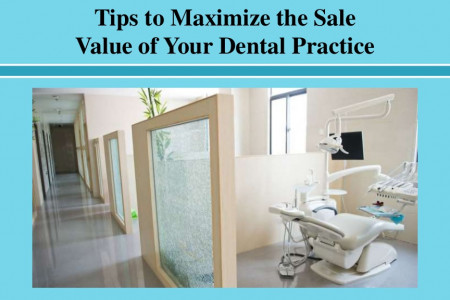 Tips to Maximize the Sale Value of Your Dental Practice Infographic