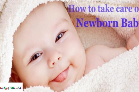 Tips TO TAKE CARE OF NEW BORN BABY? Infographic