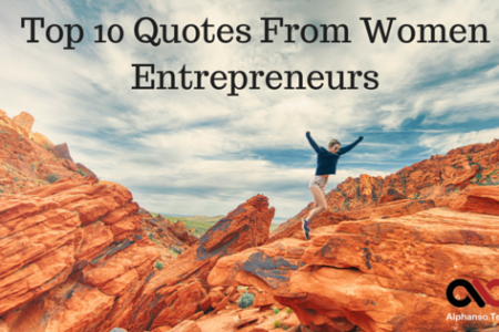 Top 10 Inspiring Quotes From Women Entrepreneurs Infographic