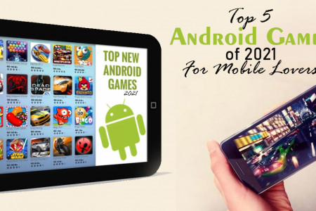 Top 5 Android Games of 2021 For Mobile Lovers Infographic