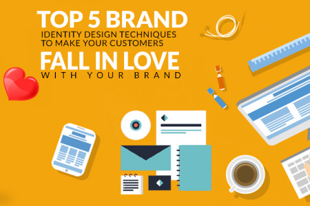 Top 5 Brand Identity Design Techniques To Make Your Customers Fall In Love With Your Brand Infographic