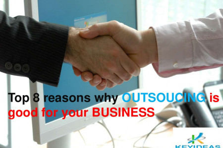 Top 8 reasons why outsourcing is good for your business Infographic