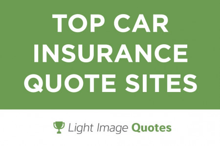 top-car-insurance-quote-sites-light-image-quotes from lightimagequotes.com Infographic