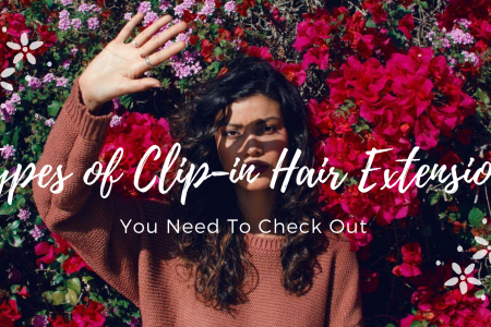 Types of Clip-In Hair Extensions You Need To Check Out Infographic