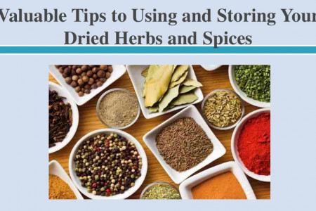 Valuable Tips to Using and Storing Your Dried Herbs and Spices Infographic