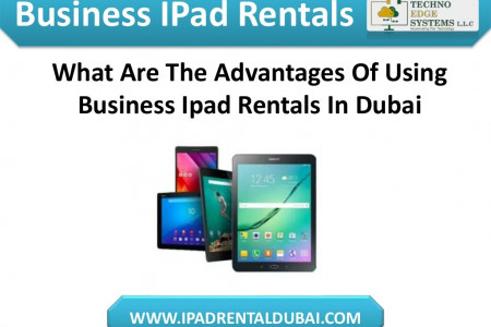 What Are The Advantages Of Using Business Ipad Rentals In Dubai Infographic