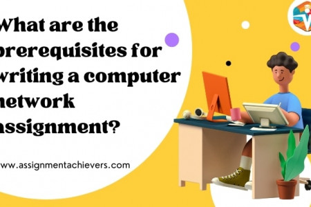 WHAT ARE THE PREREQUISITES FOR WRITING A COMPUTER NETWORK ASSIGNMENT? Infographic