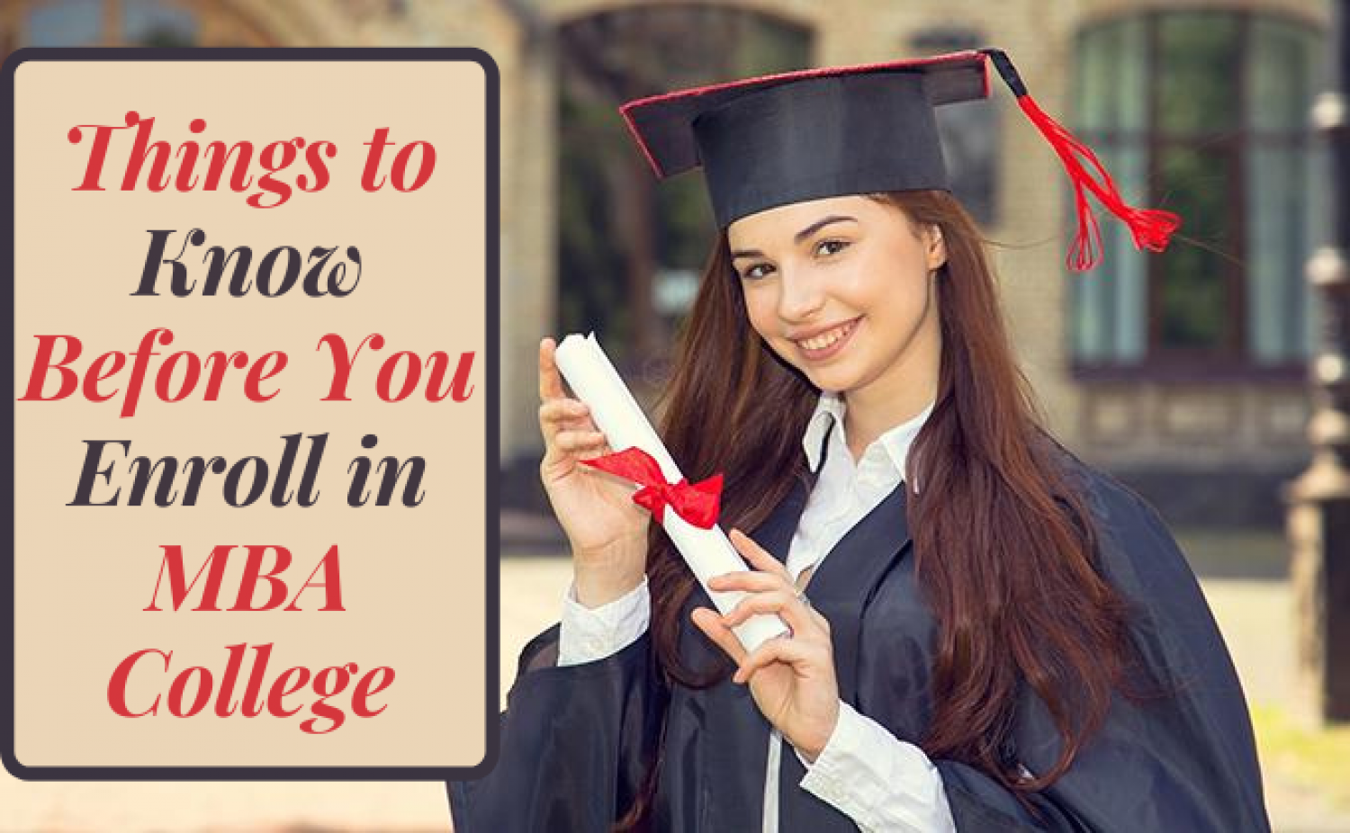 What Are The Things To Know Before You Enroll in MBA College? Infographic