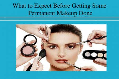 What to Expect Before Getting Some Permanent Makeup Done Infographic