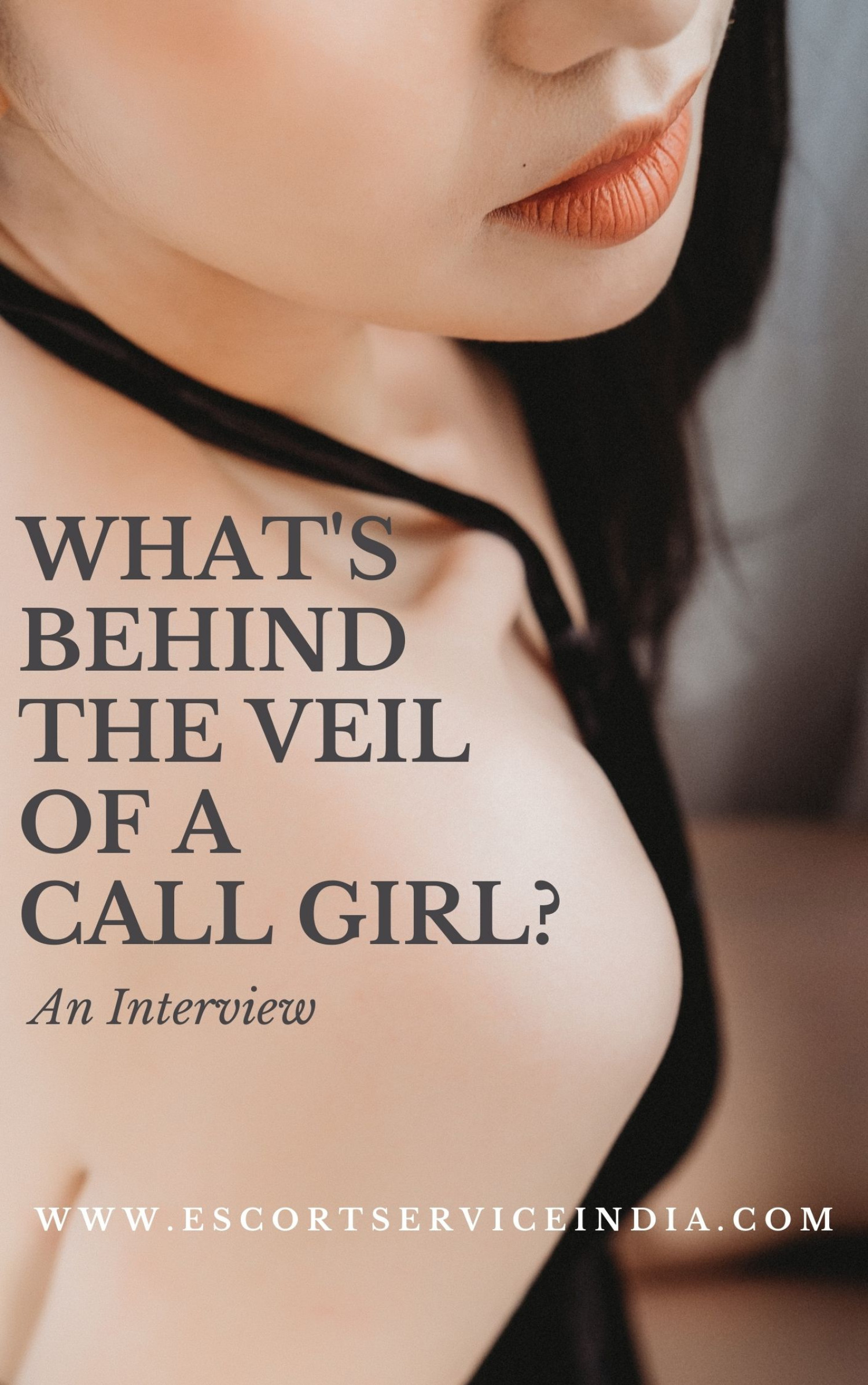 What's Behind The Veil Of A Call Girl? An Interview Infographic