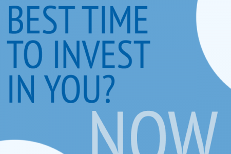 When is the best time to invest in you? Now. Infographic