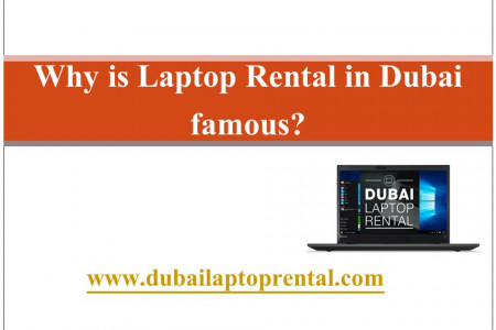 Why is Laptop Rental in Dubai famous? Infographic