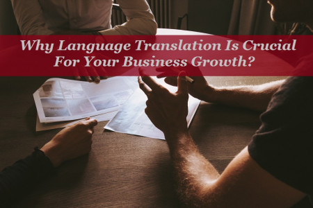 Why Language Translation Is Crucial For Your Business Growth? Infographic