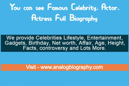 You can see Famous Celebrity, Actor, Actress Full Biography Infographic