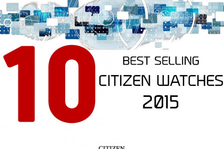 10 Best Selling Citizen Watches of 2015 Infographic